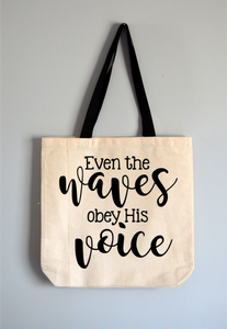 Waves Obey His Voice Tote Bag