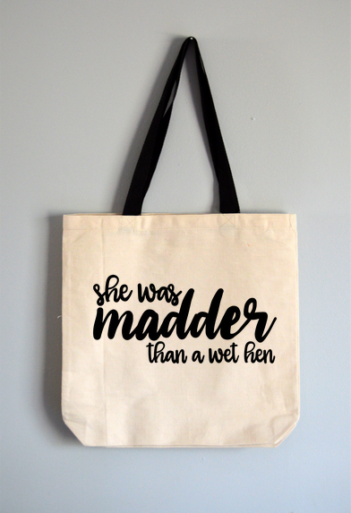 Madder Than A Wet Hen Tote Bag