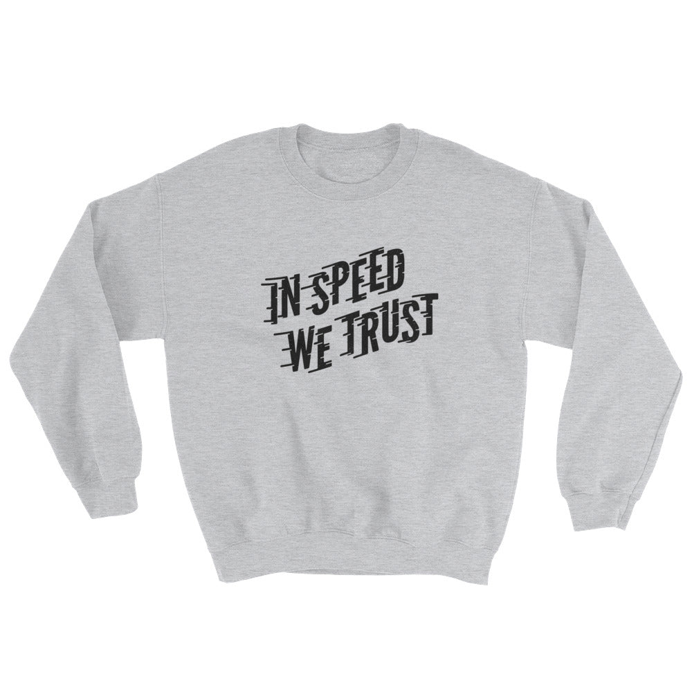 In Speed We Trust Sweatshirt In Sport Grey