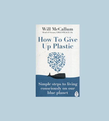 Reading: Plastic-Free EDUCATION | CL How To Give Up Plastic by Will McCallum Book