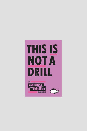 Reading: Environment EDUCATION | CL This Is Not A Drill by Extinction Rebellion Book