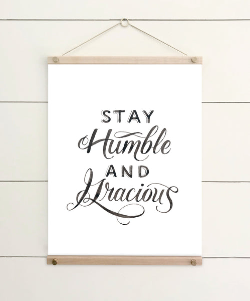 stay humble and gracious