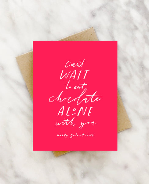 eat chocolate alone galentine's card