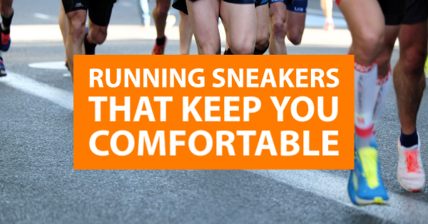Running Sneakers That Keep You Comfortable