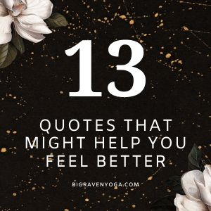 13 Quotes That Might Help You Feel Better