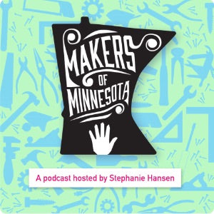 As Featured In… Makers of Minnesota!
