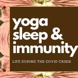 COVID-19: Yoga, Better Sleep, Ideas on Boosting Immunity & Instant Happiness