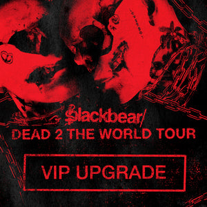 23.10.19 - Blackbear Early Entry VIP Upgrade - Zurich, Switzerland