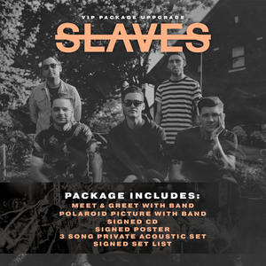 10.18.19 - Slaves VIP Upgrade - Dallas, TX