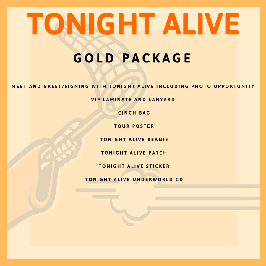 5 - FEB - TEMPE, AZ - TONIGHT ALIVE GOLD PACKAGE