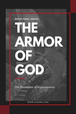 The Armor Of God The Breastplate Of Righteousness Kynara