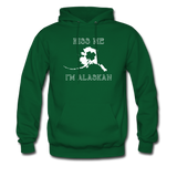 Kiss Me I'm Alaskan Unisex Hoodie - forest green
