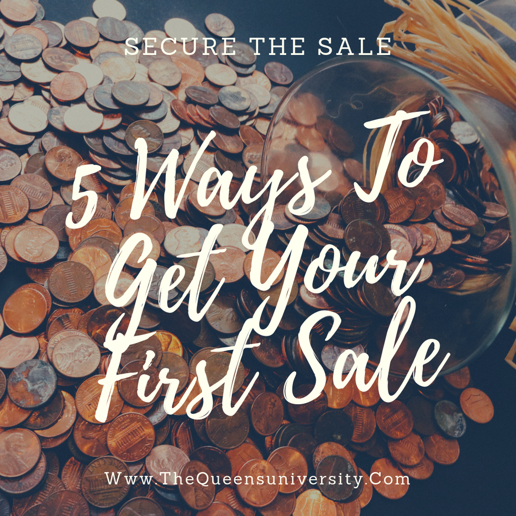 5 Ways To Get Your First Sale