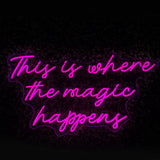 Custom Made This is Where the magic happens Neon Sign