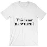 This Is My Mewment Unisex Jersey Crew Neck Tee | Meow Cat Imports