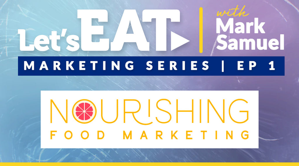 Let's Eat with Mark Samuel - Marketing Series - Episode 1