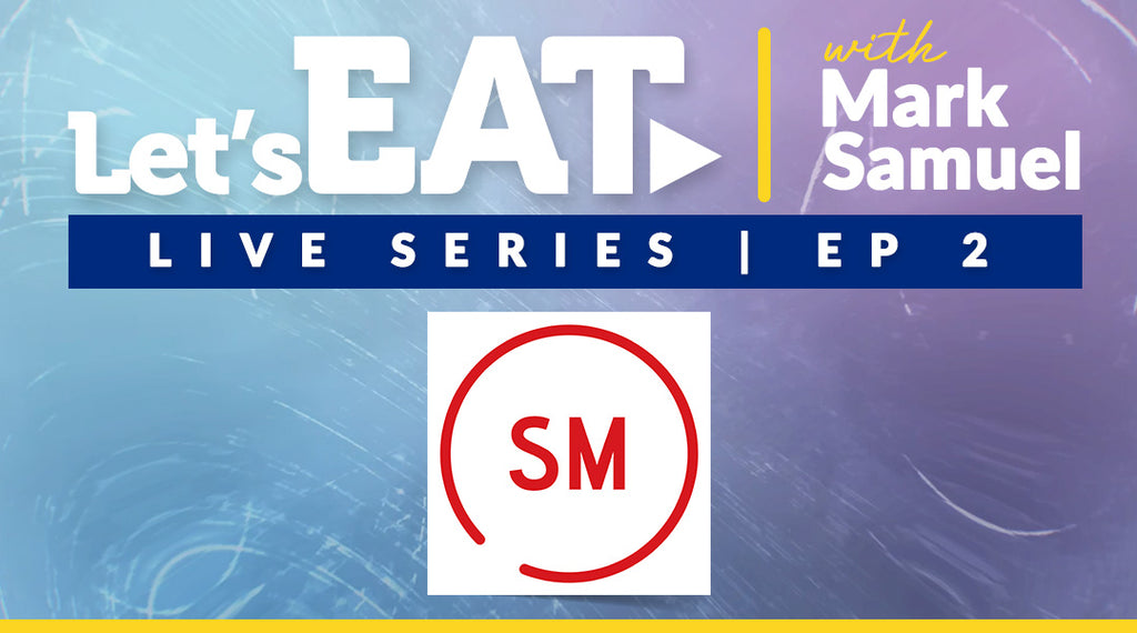 Let's Eat with Mark Samuel - LIVE - Episode 2