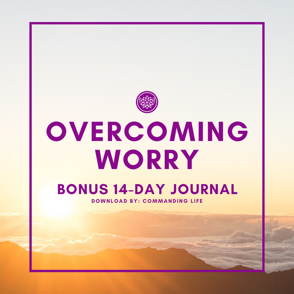 *Overcoming Worry - BONUS 14 Day Journal*