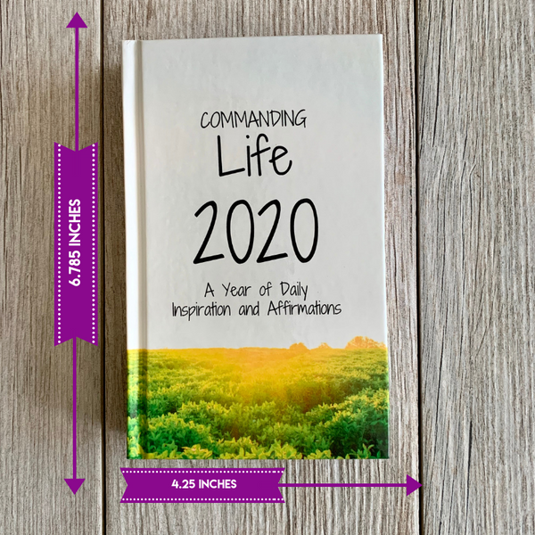 A Commanding Life 2020 Daily Inspiration and Affirmations
