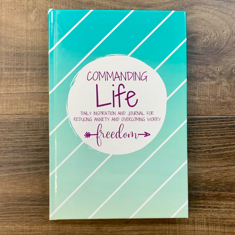 A Commanding Life Daily Inspiration and Journal for FREEDOM