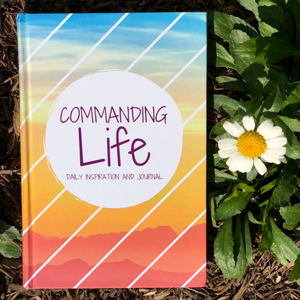 A Commanding Life Daily Inspiration and Journal