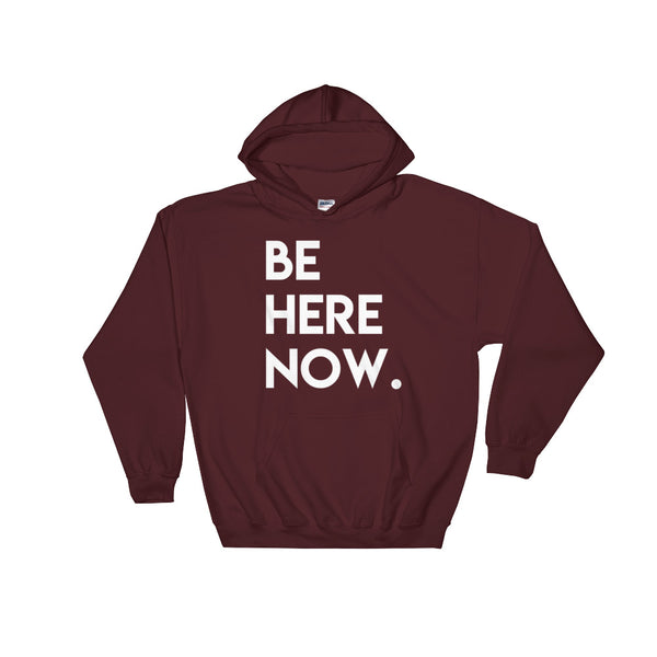 BE HERE Hooded Sweatshirt (Unisex)