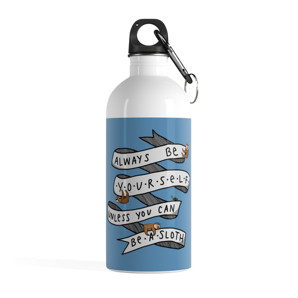 Always Be Yourself, Unless You Can Be A Sloth - Stainless Steel Water Bottle - Sloth and Sloth [Product_type], Sloth and Sloth, Baby sloth, slothandsloth