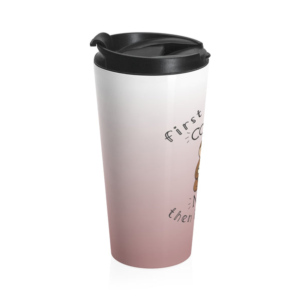 First I Drink the Coffee, Then I Take A Nap - Stainless Steel Travel Mug - Sloth and Sloth [Product_type], Sloth and Sloth, Baby sloth, slothandsloth