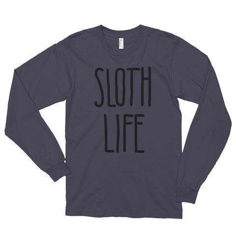 """Sloth Life"" - Text - Long sleeve t-shirt (unisex) - Sloth and Sloth [Product_type], Sloth and Sloth, Baby sloth, slothandsloth"