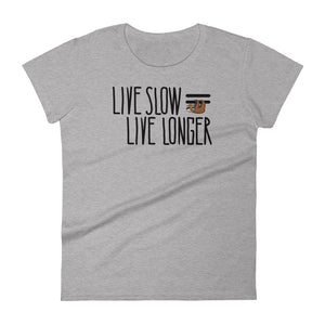 Live Slow, Live Longer - Sloth Shirt - Short Sleeve Women's T-Shirt - Sloth and Sloth [Product_type], Sloth and Sloth, Baby sloth, slothandsloth