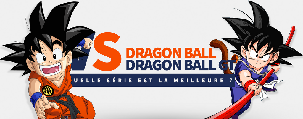 Dragon Ball VS Dragon Ball GT : Quelle série est la Meilleure ?