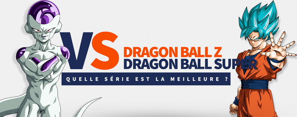 Dragon Ball Z VS Dragon Ball Super : Quelle série est la Meilleure ?