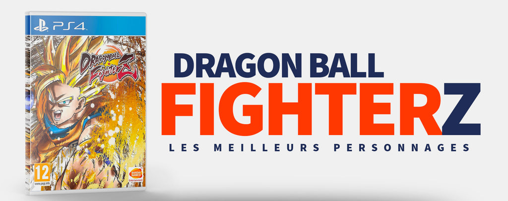 Dragon Ball FighterZ : les Meilleurs Personnages