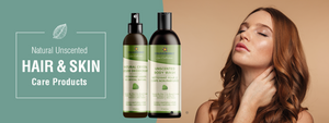Hair & Skin - Natural and Uncented