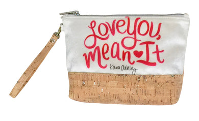 Love You, Mean It Wristlet