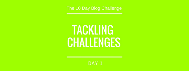 Day 1: Tackling Challenges