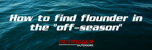 "Finding Flounder Gigging Success in the ""Off-Season"""