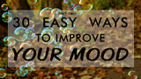 30 Easy Ways to Improve Your Mood