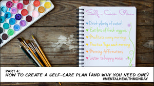 How to Create a Self-Care Plan and Why You Need One