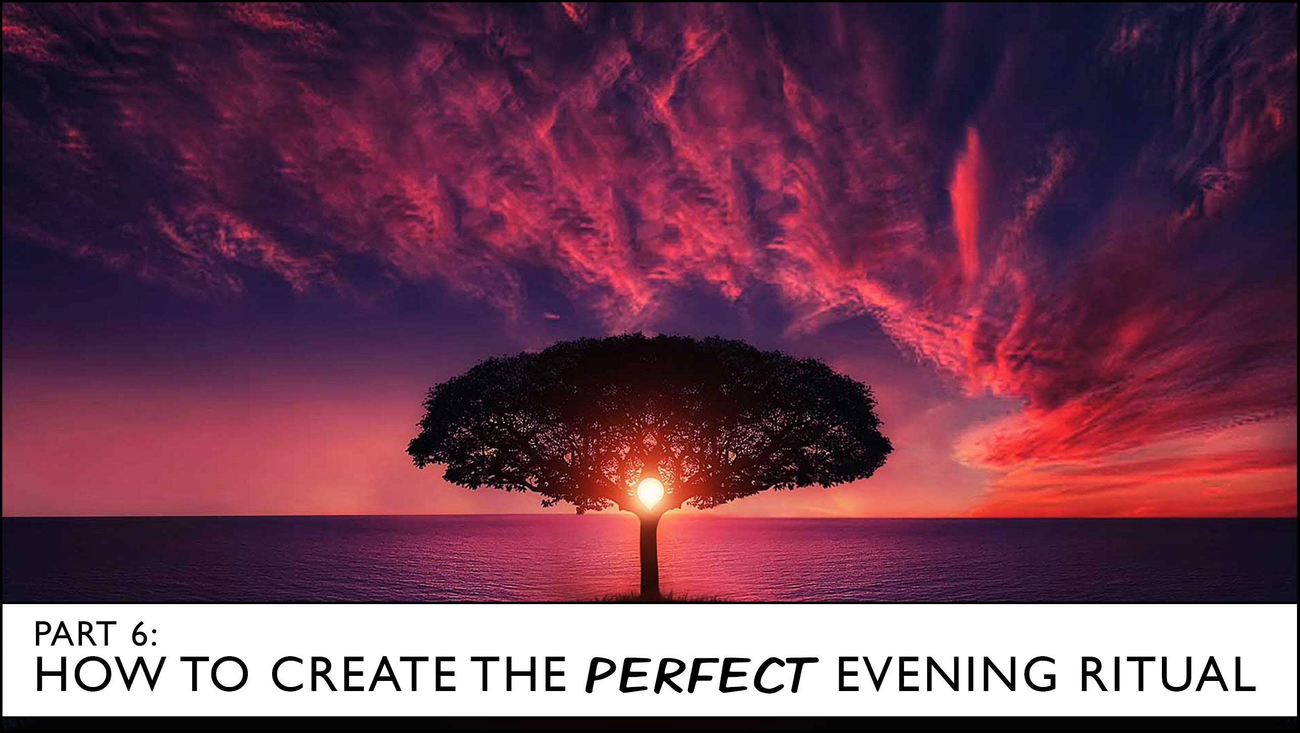 how to create the perfect evening ritual