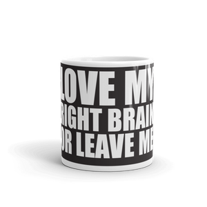 Love My Right Brain Or Leave Me