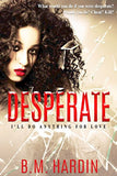 DESPERATE - Books & More by Author B.M. Hardin