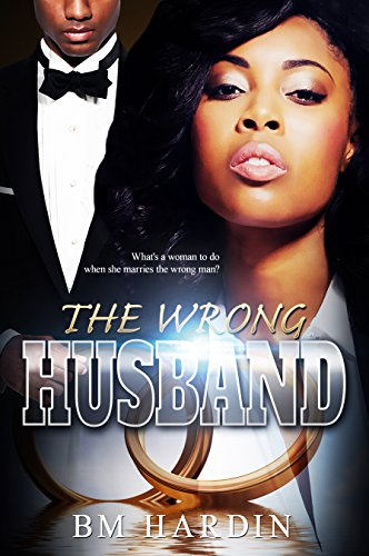 THE WRONG HUSBAND BOOKS 1-2 - Books & More by Author B.M. Hardin