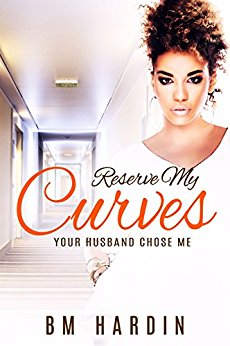 RESERVE MY CURVES BOOKS 1-3 - Books & More by Author B.M. Hardin