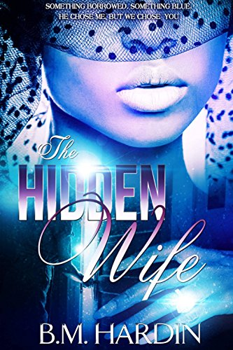 THE HIDDEN WIFE BOOKS 1-3 - Books & More by Author B.M. Hardin