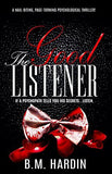 THE GOOD LISTENER - Books & More by Author B.M. Hardin