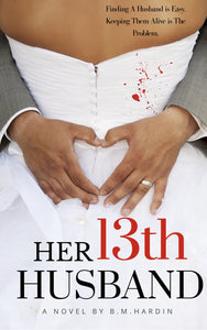 """Her 13th Husband"" Autographed Paperback - Books & More by Author B.M. Hardin"