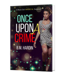Once Upon A Crime: A Black Girl Magical Suspense Autographed Copy