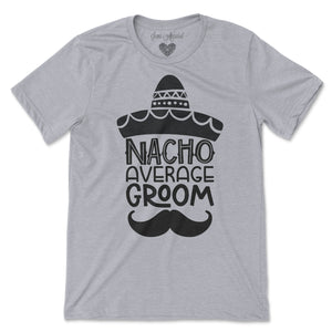 Nacho Average Groom