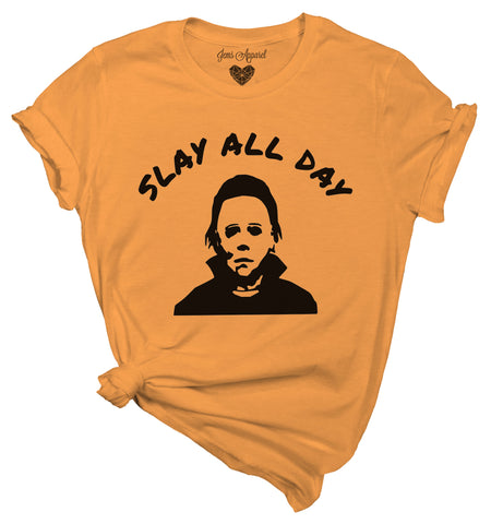 Slay all day - Michael Myers